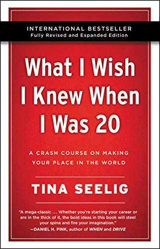 Book Cover: What I Wish I Knew When I Was 20 - 10th Anniversary Edition: A Crash Course on Making Your Place in the World