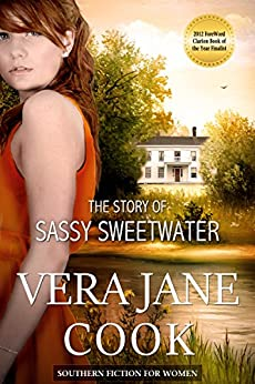 The Story of Sassy Sweetwater: Southern Fiction for Women by [Cook, Vera Jane]