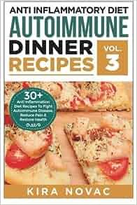 Anti Inflammatory Diet: Autoimmune Dinner Recipes: 30