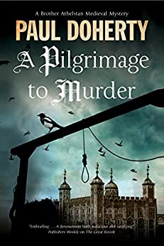 Pilgrimage of Murder: A Medieval Mystery set in 14th Century London (A Brother Athelstan Medieval Mystery) by [Doherty, Paul]