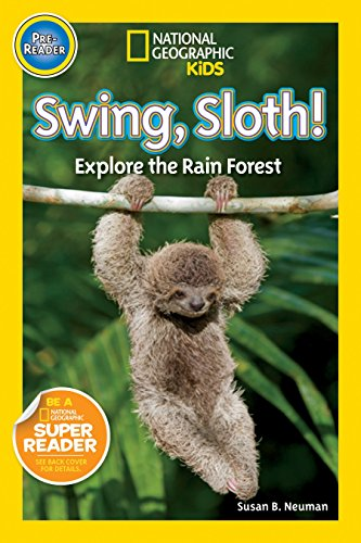 National Geographic Readers: Swing Sloth!: Explore the Rain