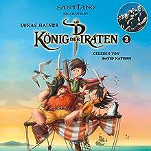 König der Piraten 2: Präsentiert von Santiano Hörbuch von Lukas Hainer Gesprochen von: David Nathan