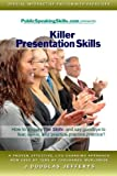 Killer Presentation Skills: How to acquire