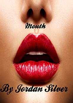 Mouth (The Spitfire Book 1) by [Silver, Jordan]