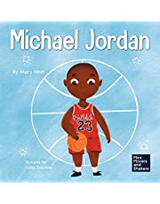 Michael Jordan: A Kid's Book About Not Fearing Failure So You Can Succeed and Be the G.O.A.T.