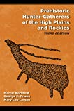 img - for Prehistoric Hunter-Gatherers of the High Plains and Rockies: Third Edition book / textbook / text book