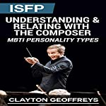 ISFP: Understanding & Relating with the Composer (MBTI Personality Types) | Clayton Geoffreys