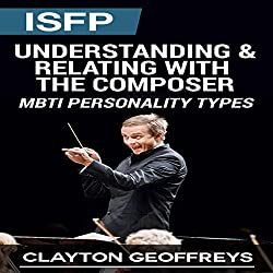 ISFP: Understanding & Relating with the Composer (MBTI Personality Types)