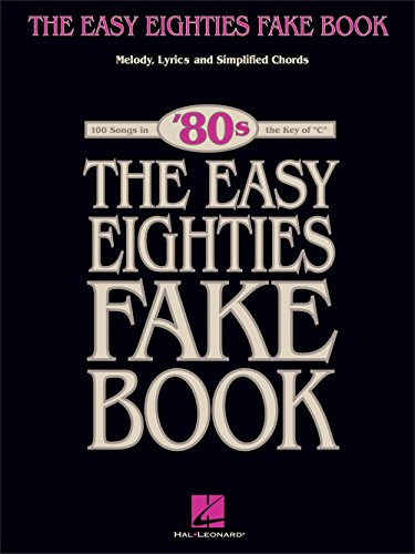 Eighties Fake Book - Melody Lyrics & Simplified Chords for 100 Songs ()