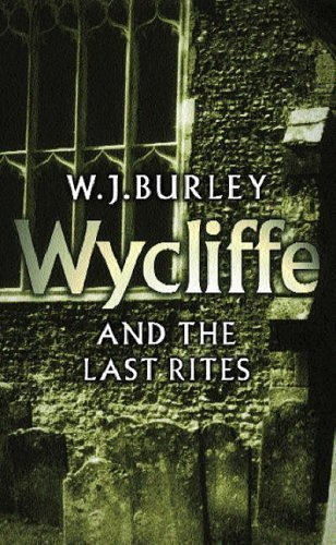 Wycliffe and the Last Rites (1992) (Book) written by W. J. Burley