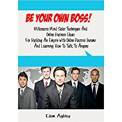 Be Your Own Boss!