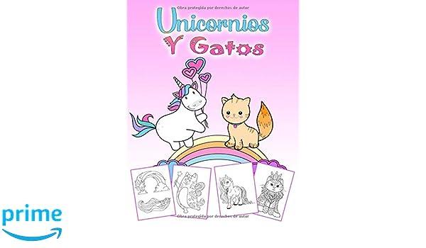 Unicornios Y Gatos: Un maravilloso libro para colorear de unicornio y gato para niños de 4 a 8 años, 60 hermosas imágenes para colorear en 110 páginas, ...