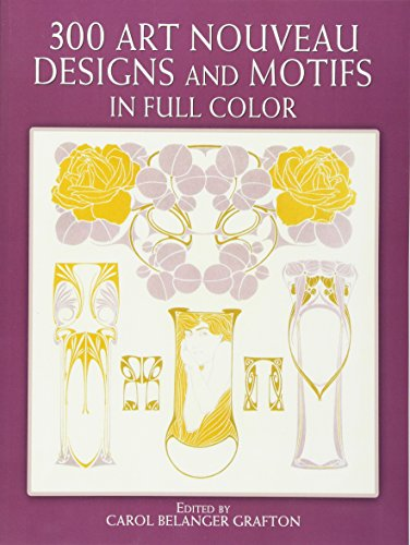 300 Art Nouveau Designs and Motifs in Full Color (Dover Pictorial ()
