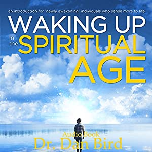 Waking up in the Spiritual Age Audiobook
