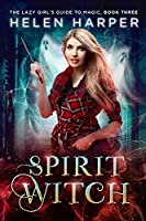 Book 3: SPIRIT WITCH
