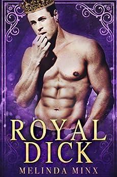 Royal Dick by [Minx, Melinda]