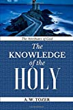 The Attributes of God: Knowledge of the HOLY