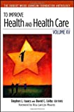 To Improve Health and Health Care Vol Xv : The Robert Wood Johnson Foundation Anthology, , 1118488148