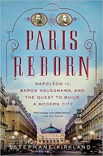 Paris Reborn Napolon Iii Baron Haussmann And The Quest To Build