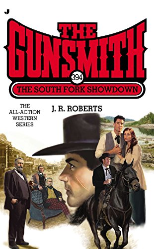 The Gunsmith 394: The South Fork Showdown (Gunsmith, The) (South Fork Fishing And Hunting Club Members)