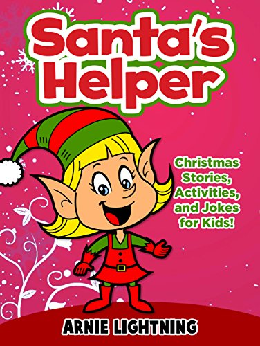 Santa's Helpers: Christmas Stories, Activities, and Jokes for -
