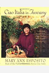 Ciao Italia in Tuscany: Traditional Recipes from One of Italy's Most Famous Regions Hardcover