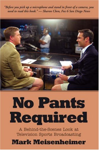 Download No Pants Required: A Behind-the-Scenes Look at Television Sports Broadcasting PDF