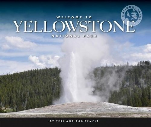 Welcome To Yellowstone National Park National Parks Teri