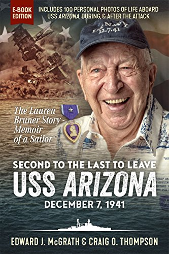 Second to the Last to Leave USS Arizona - SIGNED Copy - Interactive Edition: Memoir of a Sailor - The Lauren F. Bruner Story