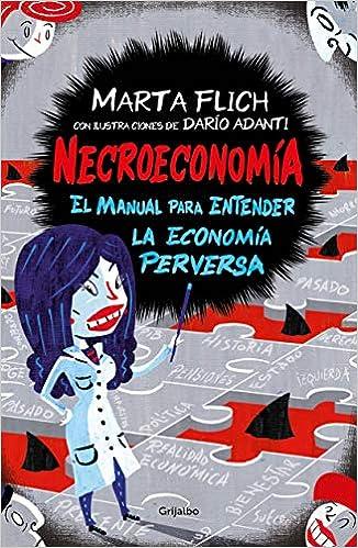 https://www.amazon.es/Necroeconom%C3%ADa-entender-econom%C3%ADa-perversa-entretenimiento/dp/8417338632