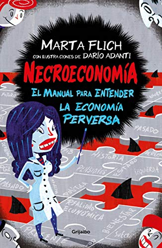 Necroeconomía: El manual para entender la economía perversa (Ocio y entretenimiento) por Marta Flich