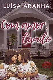 Com amor, Camilo (Com quem será? Livro 3)