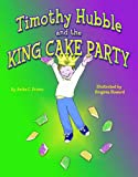 Timothy Hubble and the King Cake Party