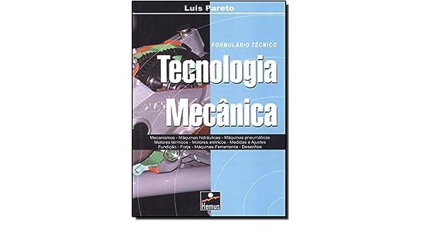 Tecnologia Mecânica (Em Portuguese do Brasil): Luis Pareto: 9788528904987: Amazon.com: Books
