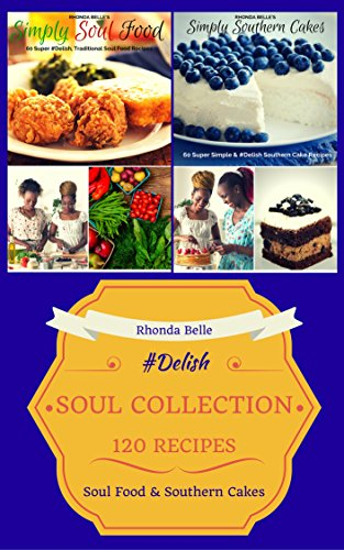 Search : Southern Cookbook Collection (Soul Food & Southern Cakes): 120 #Delish Recipes