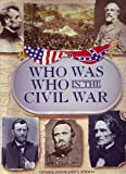 Who Was Who in the Civil War, JOHN S BOWMAN, 1572152877