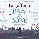 Baby Be Mine | Paige Toon