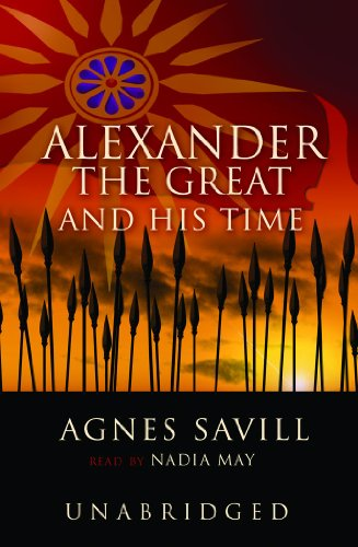 Alexander the Great and His Time: Library Edition by Blackstone Audio Inc