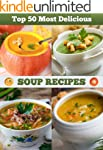 Top 50 Most Delicious Soup Recipes (R...