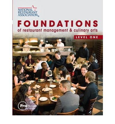 [ Foundations of Restaurant Management & Culinary Arts, Level One [ FOUNDATIONS OF RESTAURANT MANAGEMENT & CULINARY ARTS, LEVEL ONE ] By National Restaurant Association ( Author )Apr-23-2010 Hardcover pdf