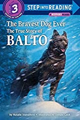 The Bravest Dog Ever: The True Story of Balto (Step into Reading) Paperback