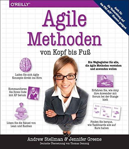 Agile Methoden von Kopf bis Fuß Taschenbuch – 30. November 2018 Andrew Stellman Jennifer Greene Thomas Demmig O' Reilly