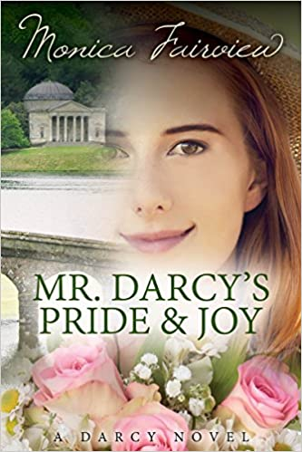 Mr. Darcys Pride and Joy: A Pride and Prejudice Variation (The Darcy Novels Book 3)