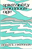 Spirituality for an Anxious Age, Patrick J. Brennan, 0883471787