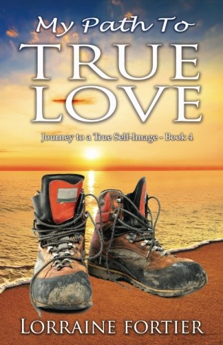 E.b.o.o.k My Path To True Love (Journey to a True Self-Image) (Volume 4) [T.X.T]