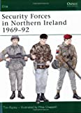 Security Forces in Northern Ireland 1969-92, Tim Ripley, 1855322781