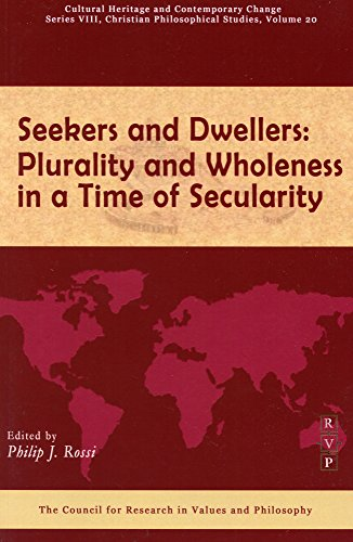 Seekers and Dwellers: Plurality and Wholeness in a Time of Secularity (Ser. VIII, Vol. 20)