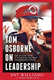 Tom Osborne On Leadership: Life Lessons from a