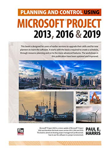 Planning and Control Using Microsoft Project 2013, 2016 & 2019 Kindle Editon