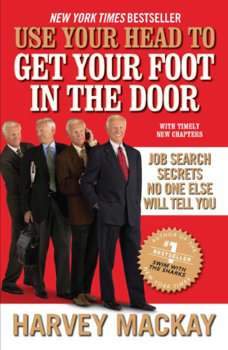 Good Use Your Head To Get Your Foot In The Door: Job Search Secrets No One